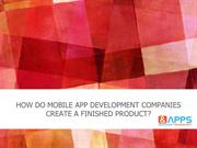 How do mobile app development companies create a finished product