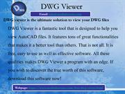 Free DWG Viewer will open and view AutoCAD DWG, DXF, DWF and secure CS