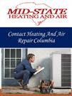 Contact Midstate heating  For Heating And Air Repair Columbia