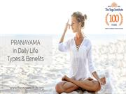 HOW TO DO PRANAYAMA, TYPES OF PRANAYAMA & THEIR BENEFITS IN DAILY LIFE