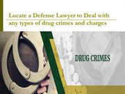 Locate a Defense Lawyer to Deal with drug crimes and charges