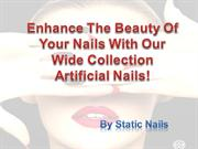 Get The Beautiful Nails With Our Wide Collection Artificial Nails