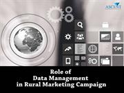 Role of Data Management in Rural Marketing Campaign