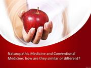 Naturopathic Medicine and Conventional Medicine how are they similar o
