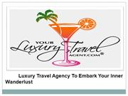 Hire Best Luxury Vacation Travel Agent - Your Luxury Travel Agent