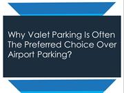 Why Valet Parking is often the preferred choice over airport parking?