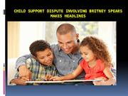 Child Support dispute involving Britney spears makes headlines