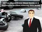 All You Should Know About Accident & Motorcycle Accident Attorney