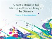 A cost estimate for hiring a divorce lawyer in Ottawa