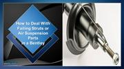 How to Deal With Failing Struts or Air Suspension Parts in a Bentley