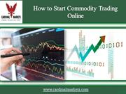 How to Start Commodity Trading Online