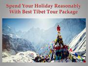 Spend Your Holiday Reasonably With Best Tibet Tour Package