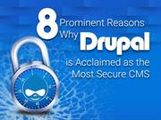 8 Prominent Reasons Why Drupal is Acclaimed as the Most Secure CMS