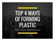 Top 4 Ways of Forming Plastic and their Advantages