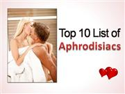 Top 10 List of Aphrodisiacs