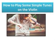 How to Play Some Simple Tunes on the Violin