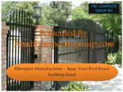 Fiberglass Manufacturer – Keep Your Pool Fence Looking Great