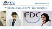What is Tooth Sensitivity? | Focus Dental Care