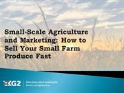 Small-Scale Agriculture and Marketing How to Sell Your Small Farm Prod