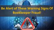Be Alert of these Warning Signs of Bookkeeper Fraud!