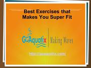 Best Exercises that Makes You Super Fit