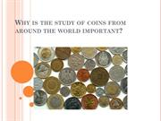 Why is the study of coins from around the world important