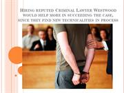 Reputed Criminal Lawyer Westwood helps more in succeeding the case