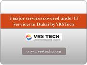 5 major services covered under IT Services in Dubai