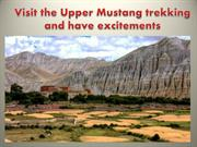 Visit the Upper Mustang trekking and have excitements