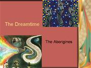The Dreamtime POWERPOINT