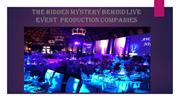 The Hidden Mystery Behind Live Event Production Companies