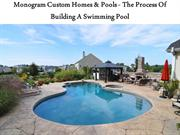 Monogram Custom Homes & Pools - The Process Of Building A Swimming Poo
