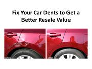 Fix Your Car Dents to Get a Better