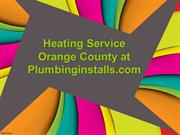 Heating Service Orange County at Plumbinginstalls.com