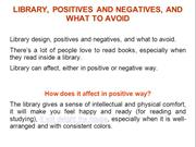 LIBRARY, POSITIVES AND NEGATIVES, AND WHAT TO AVOID