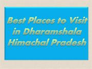 Best Places to Visit in Dharamshala Himachal Pradesh