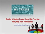Benefits of booking private cruise ship excursion Hong Kong from profe
