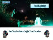 Pool Lighting - Turn Your Pool into a Night Time Paradise