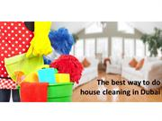 Best way to do house cleaning in dubai   Maids In Dubai