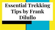 Essential Trekking Tips by Frank Dilullo