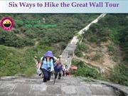 Six Ways to Hike the Great Wall Tour