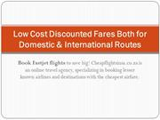 Low Cost Discounted Fares Both for Domestic & International Routes