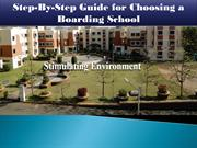 Step-By-Step Guide for Choosing a Boarding School