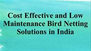 Cost Effective and Low Maintenance Bird Netting Solutions in India