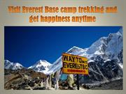 Visit Everest Base camp trekking and get happiness anytime