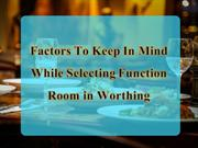 Factors To Keep In Mind While Selecting Function Room