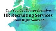 Can You Get Comprehensive Hr Recruiting Services From Right Source