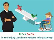 Do's & Don'ts in Your Injury Case by NJ Personal Injury Attorney