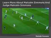Learn More About Malcolm Simmons And Judge Malcolm Simmons
