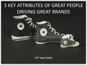 3 KEY ATTRIBUTES OF GREAT PEOPLE DRIVING GREAT BRANDS
